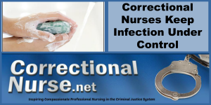 Correctional Nurses Keep Infection Under Control