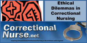 Ethical Dilemmas in Correctional Nursing