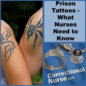 Prison Tattoos - What Nurses Need to Know