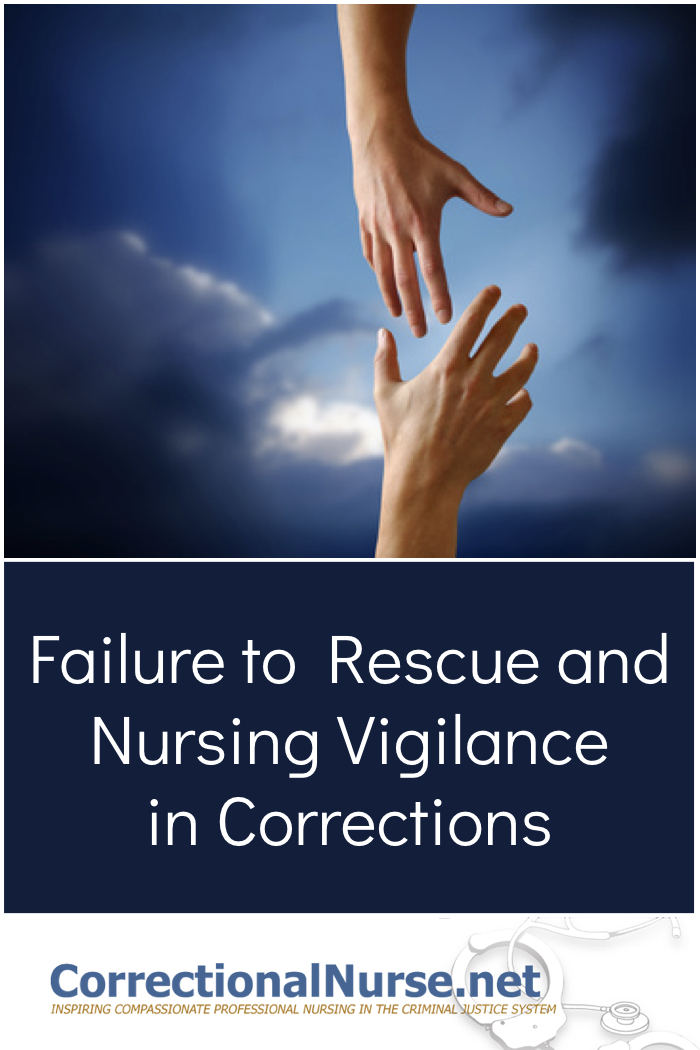 Failure to Rescue has emerged as an issue in the patient safety movement and is now being addressed as it applies to correctional nursing.