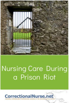 The recent prison riot in Chino, CA brings to mind the need for a well prepared nursing staff to handle mass casualties. According to reliable reports, 250 inmates were injured, 55 seriously. How is nursing care during a prison riot?