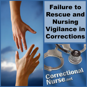 Failure to Rescue and Nursing Vigilance in Corrections