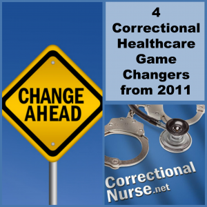 4 Correctional Healthcare Game Changers from 2011
