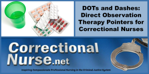 DOTs and Dashes Direct Observation Therapy Pointers for Correctional Nurses