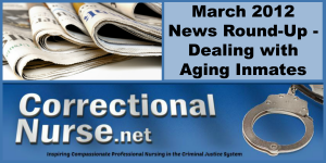 March 2012 News Round-Up - Dealing with Aging Inmates