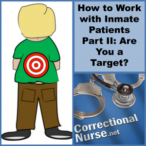 How to Work with Inmate Patients Part II Are You a Target