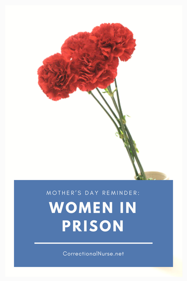 On Mother's Day our thoughts turn to our own Moms and the relationship we have as sons and daughters. Don't forget also the women in prison