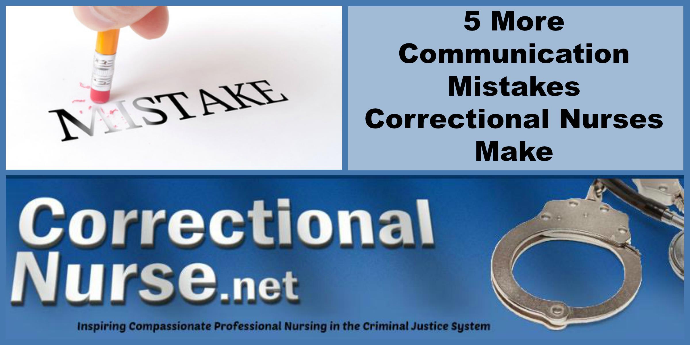 5 More Communication Mistakes Correctional Nurses Make