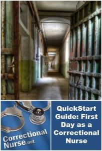 QuickStart Guide: First Day as a Correctional Nurse