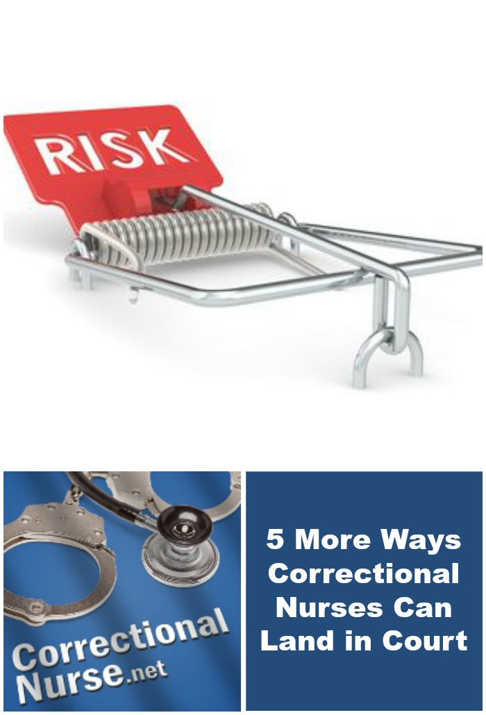 5 More Ways Correctional Nurses Can Land in Court