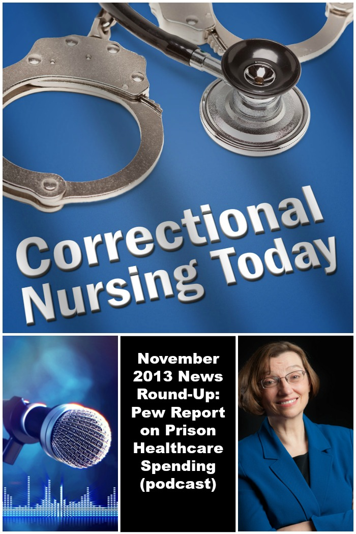 November 2013 News Round-Up: Pew Report on Prison Healthcare Spending (podcast)