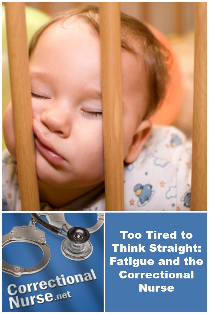 Too Tired to Think Straight: Fatigue and the Correctional Nurse