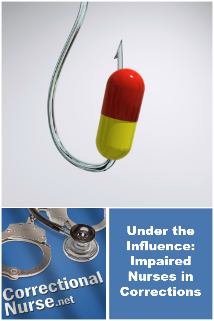 Under The Influence Impaired Nurses In Corrections