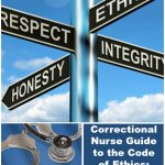 Correctional Nurse Guide to the Code of Ethics: Respect for Human Dignity