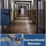 Correctional Nurses: Always on Guard