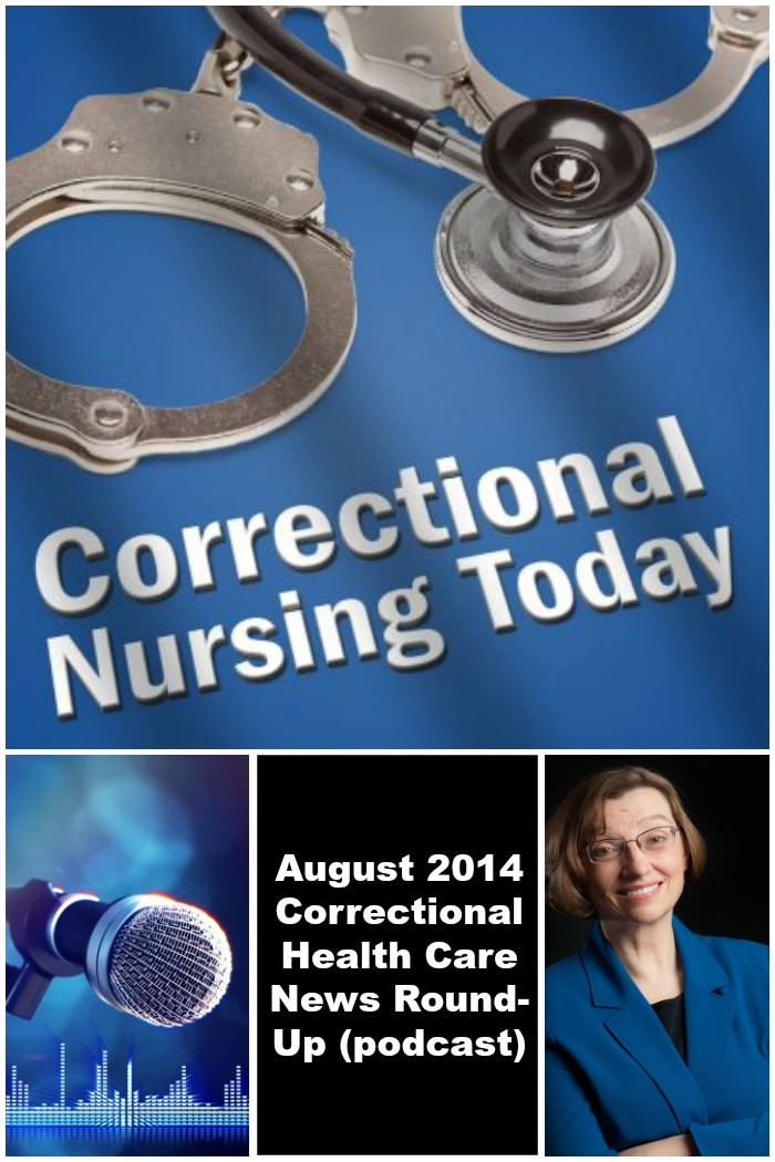 August 2014 Correctional Health Care News Round-Up (podcast)