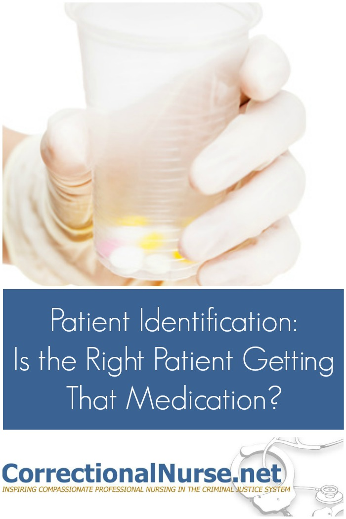 Patient Identification: Is the Right Patient Getting That Medication?