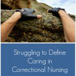 Struggling to Define Caring in Correctional Nursing