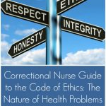 Correctional Nurse Guide to the Code of Ethics: The Nature of Health Problems