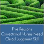 Five Reasons Correctional Nurses Need Clinical Judgment Skill