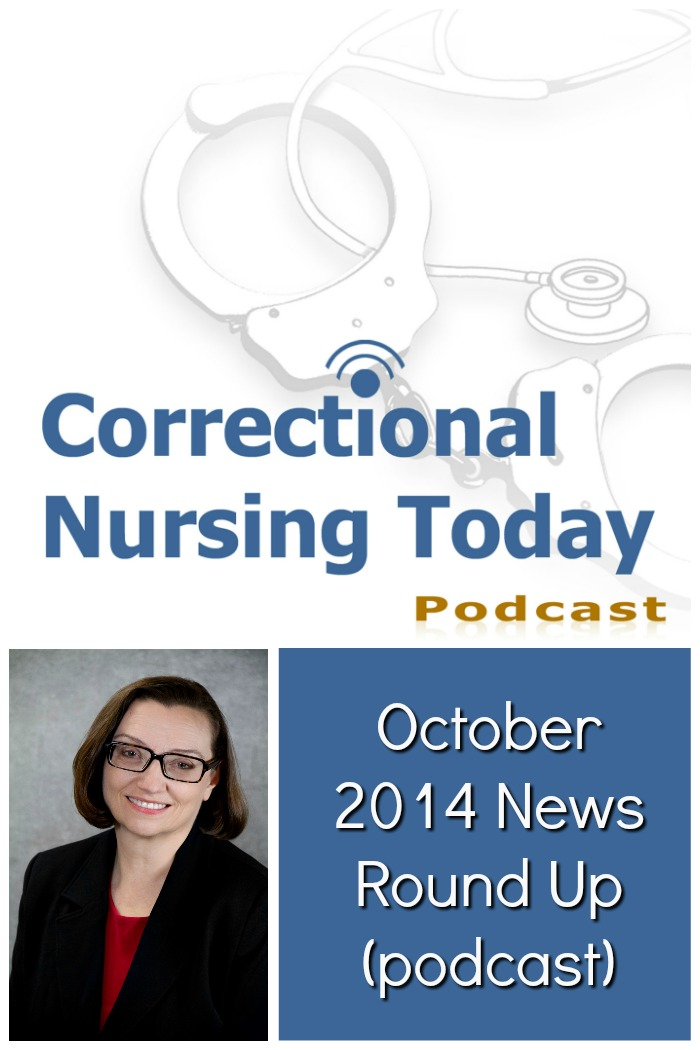 Correctional nurse experts join Lorry to discuss the hot topics in correctional healthcare news in this October 2014 news round-up.