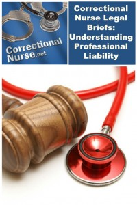 Correctional Nurse Legal Briefs: Understanding Professional Liability