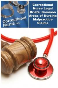 Correctional Nurse Legal Briefs: Common Areas of Nursing Malpractice Claims