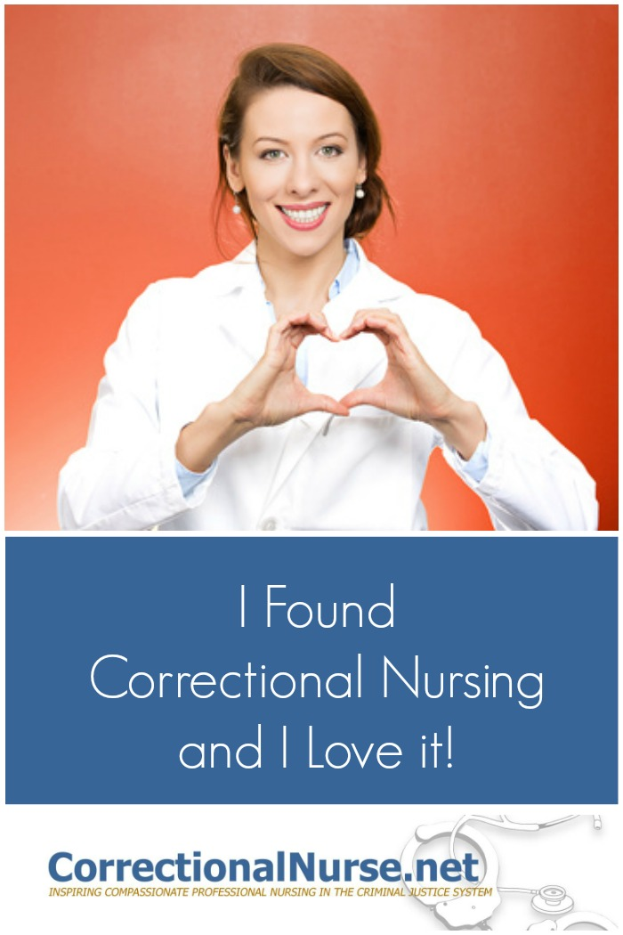 I Found Correctional Nursing and I Love it!