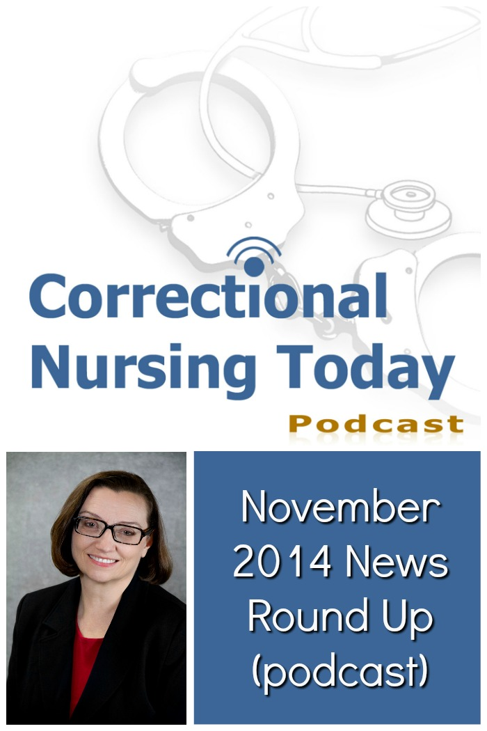 Correctional nurse experts C.J. Young and Sue Lane join Lorry to discuss the latest correctional health care November 2014 News Round-Up.