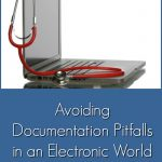 Avoiding Documentation Pitfalls in an Electronic World