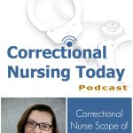 Correctional Nurse Scope of Practice and Delegation (Podcast Episode 93)