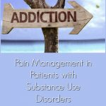 Pain Management in Patients with Substance Use Disorders