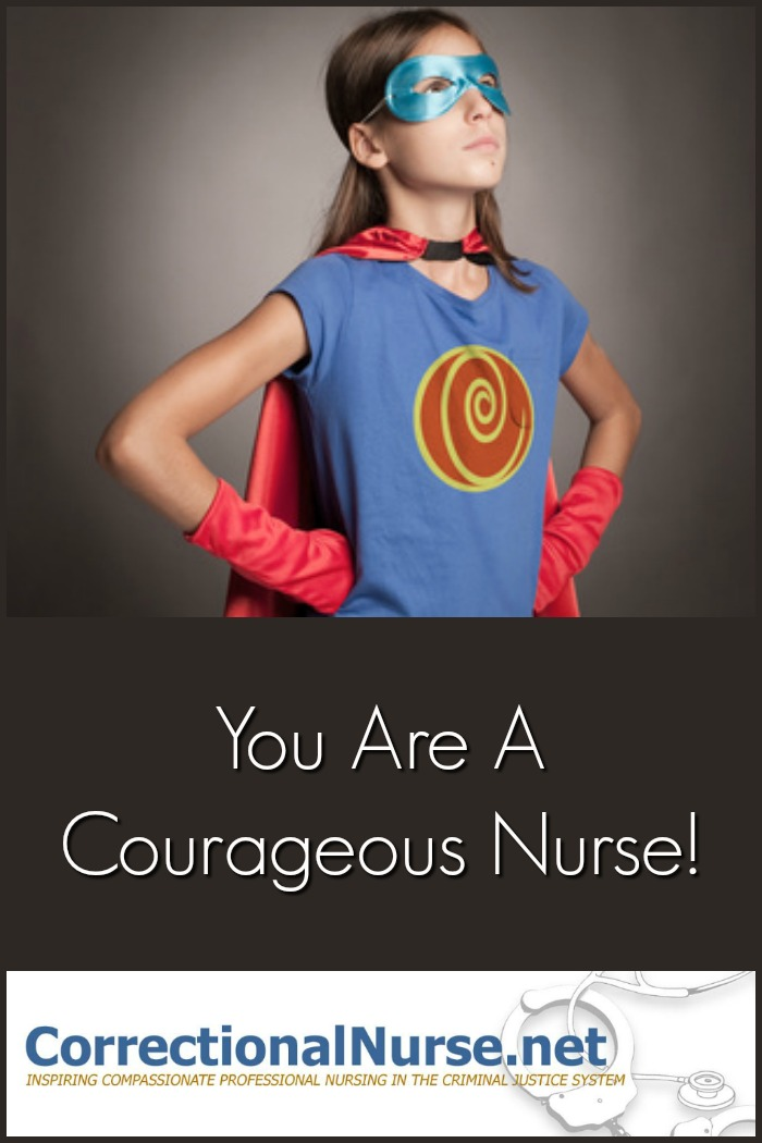 You Are A Courageous Nurse!