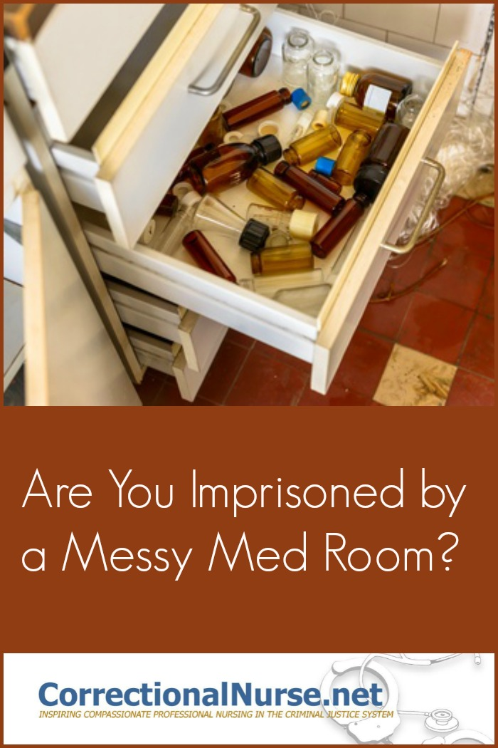 Are You Imprisoned by a Messy Med Room?