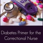Diabetes Primer for the Correctional Nurse