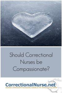 Should Correctional Nurses be Compassionate?