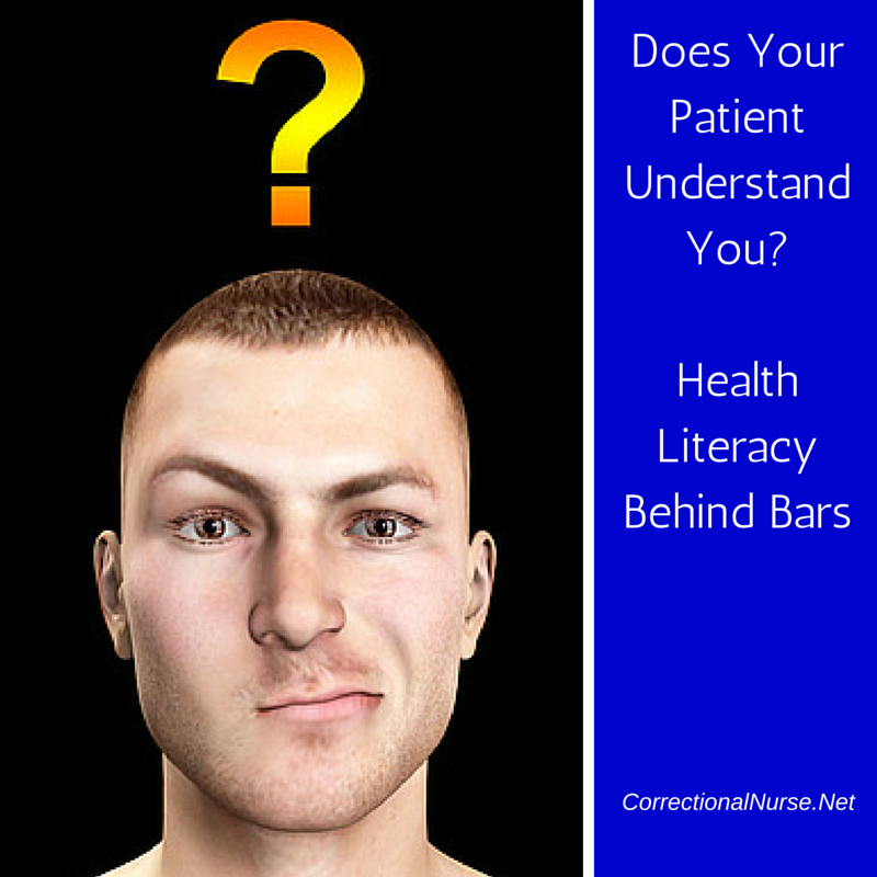 Does Your Patient Understand You? Health Literacy Behind Bars*