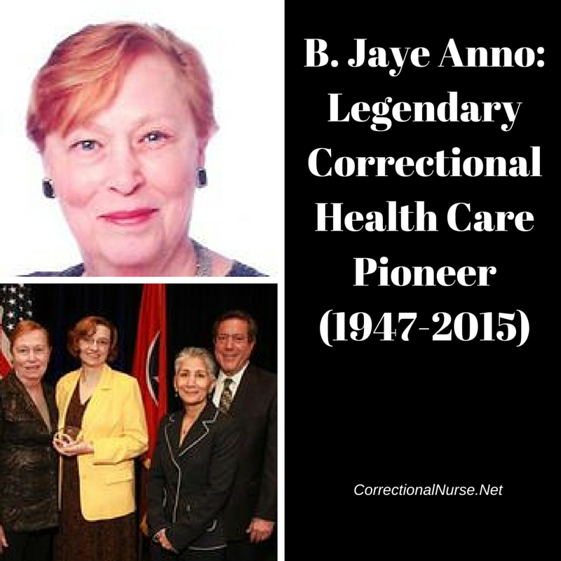 B. Jaye Anno: Legendary Correctional Health Care Pioneer (1947 -2015)
