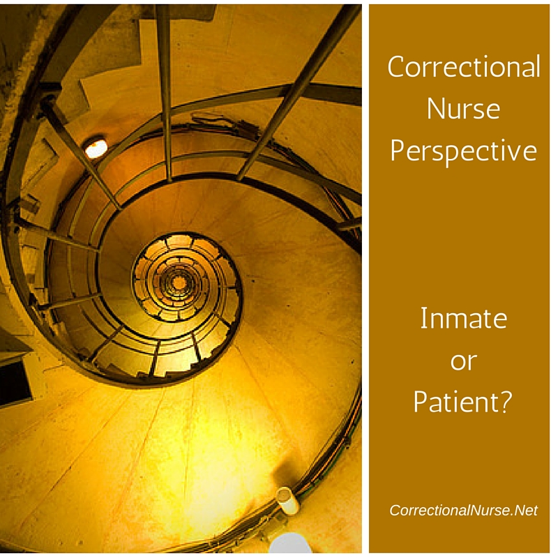 Correctional Nurse Perspective: Inmate or Patient?