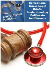 Correctional Nurse Legal Briefs Understanding Deliberate Indifference