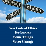 The New Code of Ethics for Nurses: Some Things Never Change