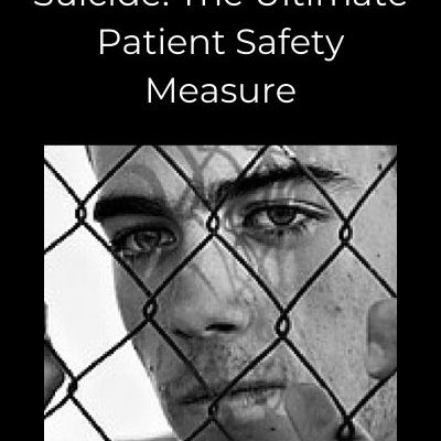 Preventing Inmate Suicide: The Ultimate Patient Safety Measure