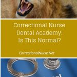 Correctional Nurse Dental Academy: Is This Normal?