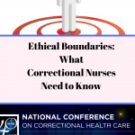 Ethical Boundaries: What Correctional Nurses Need to Know