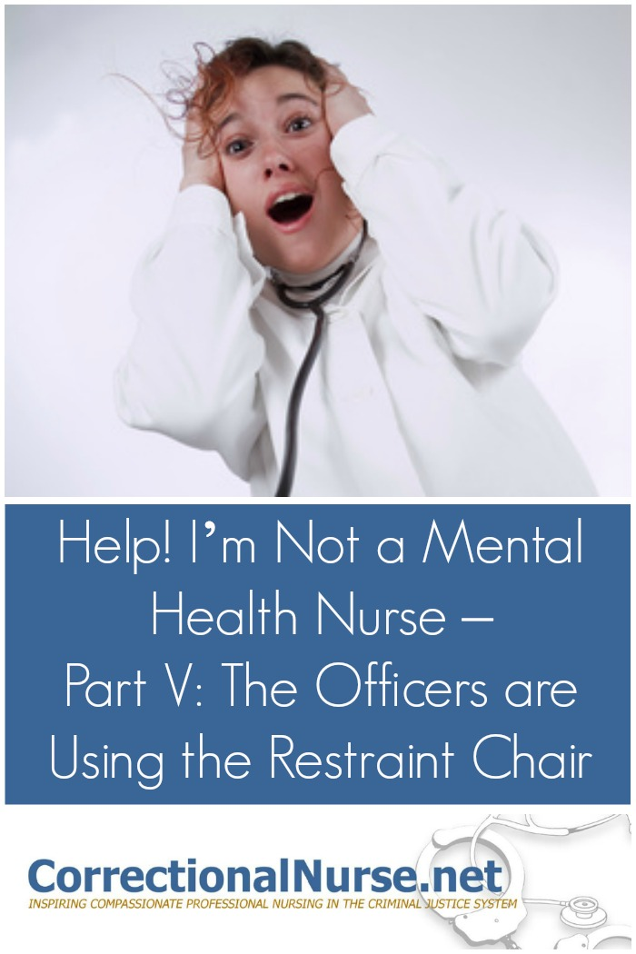 Help Im Not A Mental Health Nurse Part V The Officers Are Using The