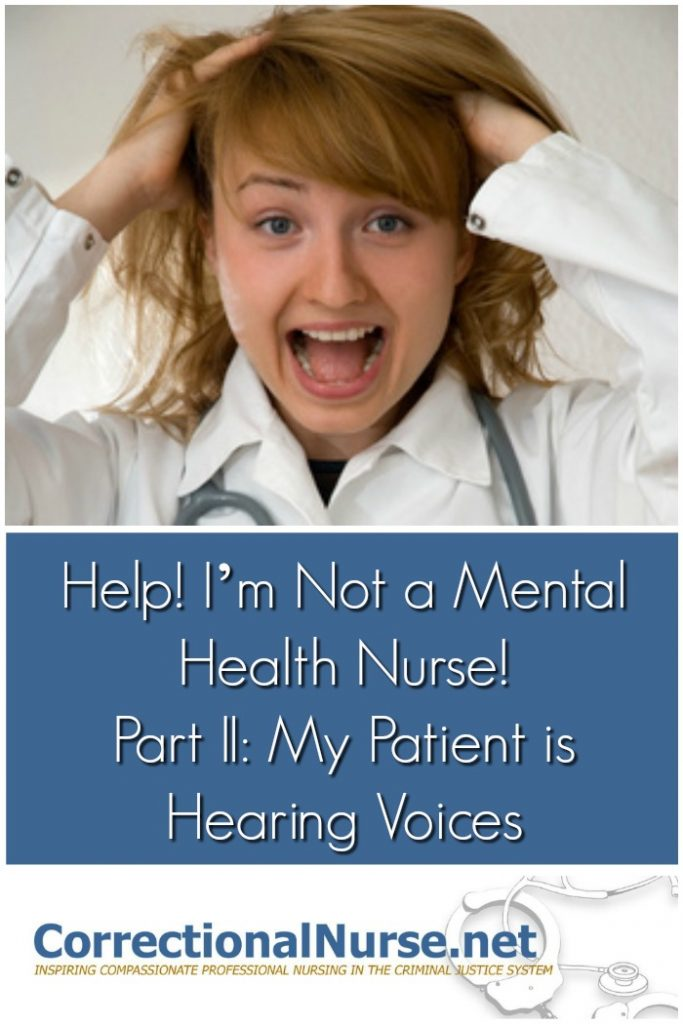 help-im-not-a-mental-health-nurse-part-ii-my-patient-is-hearing-voices