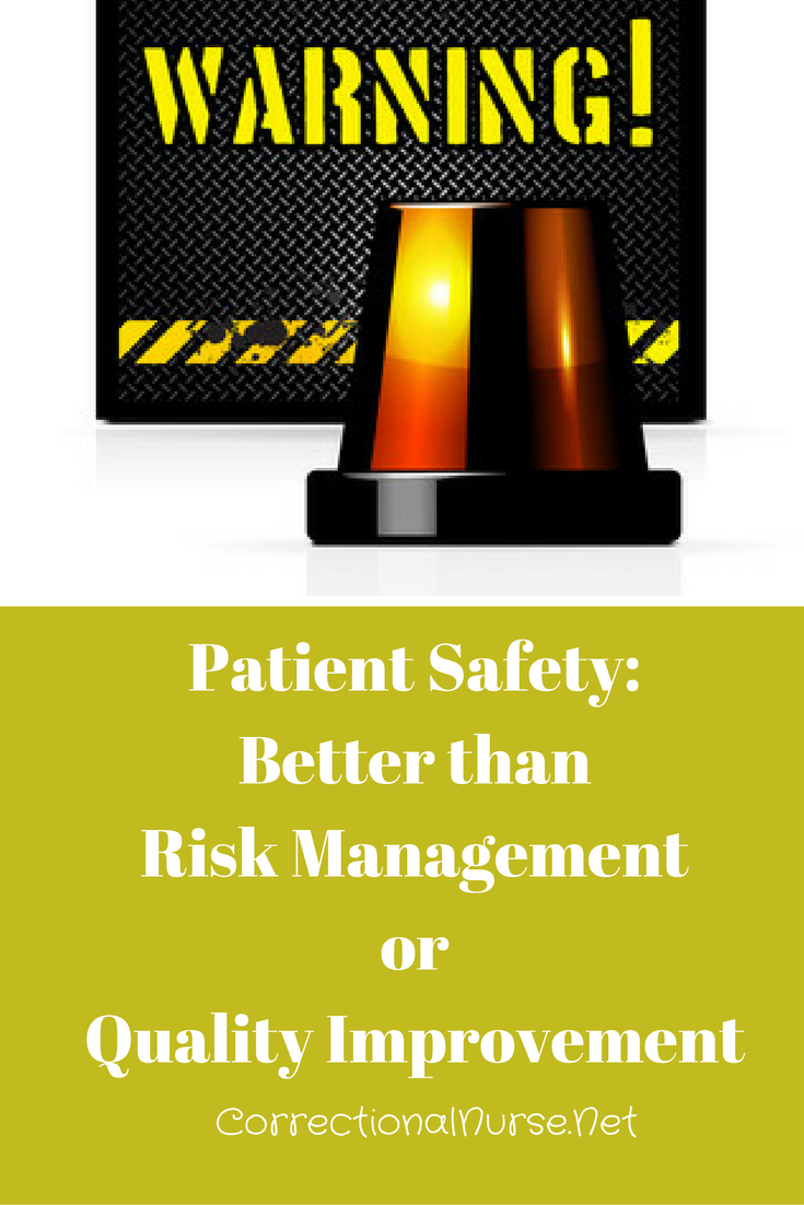 Patient Safety Better Than Risk Management Or Quality