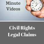 Take Three Minutes to Learn About Civil Rights Claims