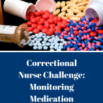 Correctional Nurse Challenge: Monitoring Medication Effects
