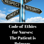 New Code of Ethics for Nurses: The Patient is Primary